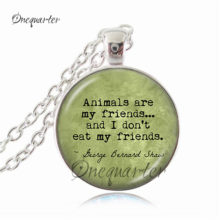 """Animals are my friends… and I don't eat my friends "" pendant necklace"