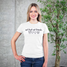 """Eat Fruit Not Friends"" women's shirt"